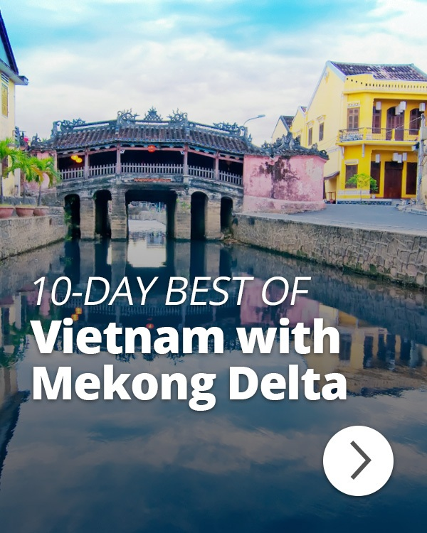 10-Day Best of Vietnam with Mekong Delta